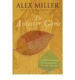 The Ancestor Game - Alex Miller