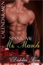 Spank Me, Mr. March - Dahlia Rose