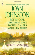More Than Words, Volume 6 - Joan Johnston, Robyn Carr, Christina Skye, Rochelle Alers, Maureen Child