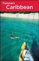 Frommer's Caribbean (Frommer's Complete Guides) - Christina Paulette Col?n, Alexis Lipsitz Flippin, John Marino, Darwin Porter, Danforth Prince