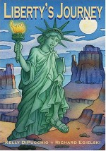 Liberty's Journey - Kelly DiPucchio, Richard Egielski
