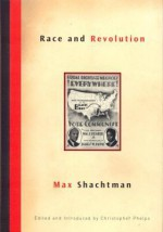 Race and Revolution - Max Shachtman, Christopher Phelps