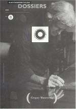 Gregory Masurovsky a World in Black and White: Black Mountain College Dossier N - Michel Butor