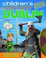 Children's History of Dublin - Jim Pipe