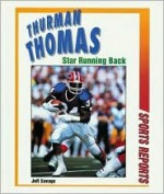 Thurman Thomas: Star Running Back (Sport Reports) - Jeff Savage