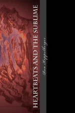 Heartbeats and the Sublime: Poetry and Shadow - Ron W. Koppelberger Jr.