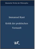 Immanuel Kant: Kritik der praktischen Vernunft (Kommentiert) mit verlinktem Inhaltsverzeichnis (German Edition) - Immanuel Kant, Siegfried König