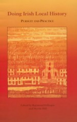 Doing Irish Local History: Pursuit and Practice - Raymond Gillespie