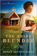The Bride Blunder - Kelly Eileen Hake