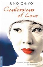 Confessions of Love - Chiyo Uno, Phyllis Birnbaum