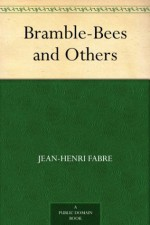 Bramble-Bees and Others (免费公版书) - Jean-Henri Fabre