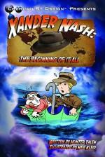 Xander Nash: The Beginning of it All - Hunter Talen, Neil Kleid