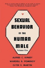 Sexual Behavior in the Human Male, Volume 1 - Alfred Kinsey, Wardell B. Pomeroy, Clyde Martin, Sam Sloan