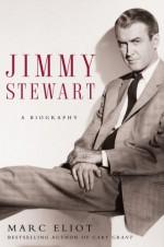 Jimmy Stewart: A Biography - Marc Eliot