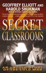 Secret Classrooms - Geoffrey Elliott, Harold Shukman