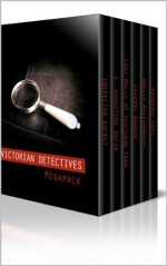 Victorian Detectives Megapack - The Moonstone, Bleak House, Lady Molly of Scotland Yard and More (26 books total, 190 illustrations, essays, audio links) - Charles Dickens, Victorian Mysteries, Lady Molly of Scotland Yard, Box Set Books, Detective Fiction, Whodunit, The Moonstone, Bleak House, Mysteries and Thrillers New Releases 2013
