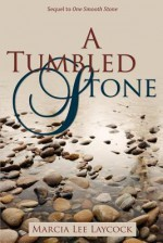 [ [ [ A Tumbled Stone - Greenlight [ A TUMBLED STONE - GREENLIGHT BY Laycock, Marcia Lee ( Author ) Mar-22-2012[ A TUMBLED STONE - GREENLIGHT [ A TUMBLED STONE - GREENLIGHT BY LAYCOCK, MARCIA LEE ( AUTHOR ) MAR-22-2012 ] By Laycock, Marcia Lee ( Author )M - Marcia Lee Laycock