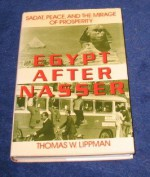 Egypt After Nasser: Sadat, Peace, and the Mirage of Prosperity - Thomas W. Lippman