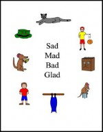 Sad Mad Bad Glad (The Single Sound System of Learning to Read) - Patty Crowe, Ian Crowe