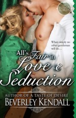 All's Fair in Love and Seduction (The Elusive Lords) (Volume 2) - Beverley Kendall