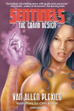 Sentinels: The Grand Design: Omnibus 1 - Van Allen Plexico, Chris Kohler