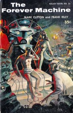 The Forever Machine - Mark Clifton, Frank Riley