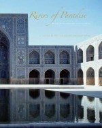 Rivers of Paradise: Water in Islamic Art and Culture - Sheila S. Blair, Jonathan Bloom