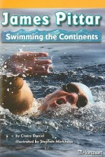 James Pittar: Swimming the Continents - Claire Daniel, Stephen Marchesi