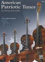 American Patriotic Tunes for String Ensemble: Bass - Robert Gardner