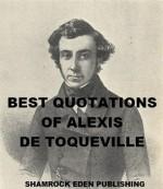Best Quotations of Alexis de Tocqueville - Alexis de Tocqueville