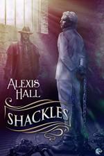 Shackles: A Prosperity Story - Alexis Hall