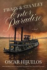 Twain & Stanley Enter Paradise - Oscar Hijuelos