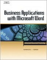 Business Applications with Microsoft Word: Advanced Document Processing - Susie H. VanHuss, Connie M. Forde