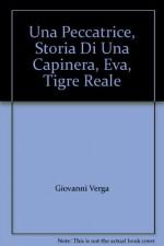 Una Peccatrice, Storia Di Una Capinera, Eva, Tigre Reale - Giovanni Verga