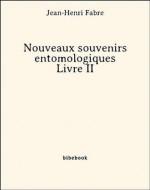 Nouveaux souvenirs entomologiques - Livre II (French Edition) - Jean-Henri Fabre