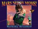 Mars Needs Moms! - Berkeley Breathed