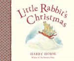 Little Rabbit's Christmas - Harry Horse