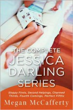 The Complete Jessica Darling Series: Sloppy Firsts, Second Helpings, Charmed Thirds, Fourth Comings, Perfect Fifths - Megan McCafferty