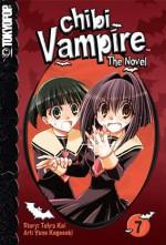 Chibi Vampire: The Novel Volume 7 (Chibi Vampire: The Novel - Tohru Kai, Yuna Kagesaki