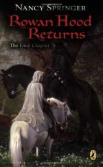 Rowan Hood Returns: The Final Chapter - Nancy Springer