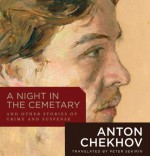 A Night in the Cemetary: And Other Stories of Crime and Suspense - Anton Chekhov, Harlan Ellison, Stephen Hoye, Gabrielle De Cuir, Stefan Rudnicki, John Rubinstein, Arthur Morey