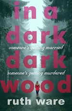 In a Dark, Dark Wood - Helen Ruth Elizabeth Ware