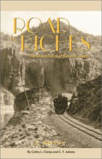 Road to Riches: The Great Railroad Race to Aspen - Cathy Clamp, C.T. Adams