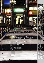 Twittering Birds Never Fly Volume 2 (Yaoi Manga) (Twittering Birds Never Fly Gn) - Kou Yoneda