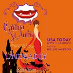 Undeadly: The Case Files of Dr. Matilda Schmidt, Paranormal Psychologist - Cynthia St. Aubin, Cynthia St. Aubin, Hollie Jackson