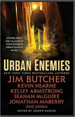 Urban Enemies - Jim Butcher, Kevin Hearne, Seanan McGuire, Kelley Armstrong, Jonathan Maberry, Jeff Somers, Joseph Nassise