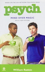 Psych: Mind Over Magic by William Rabkin (2009-07-07) - William Rabkin