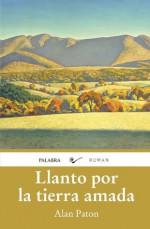 Llanto por la tierra amada (Roman) (Spanish Edition) - Alan Paton