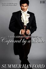 Captured by a Duke (Ladies Always Shoot First Book 1) - Summer Hanford