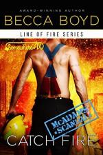 Catch Fire: Somewhere, TX (Line of Fire Book 3) - Becca Boyd